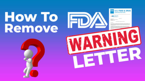 How to Remove FDA Warning Letter